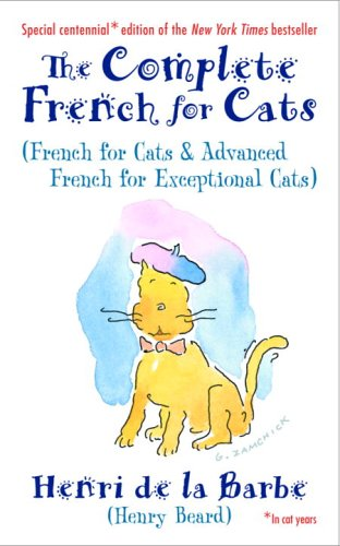 The Complete French for Cats by Henry N. Beard