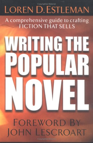 Writing the Popular Novel by Loren D. Estleman