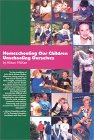 Homeschooling Our Children, Unschooling Ourselves