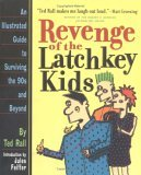 Revenge of Latchkey Kids: An Illustrated Guide to Surviving the 90s and Beyond