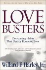 Love Busters: Overcoming the Habits That Destroy Romantic Love