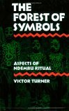 The Forest of Symbols: Aspects Of Ndembu Ritual
