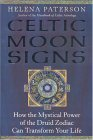 Celtic Moon Signs: How the Mystical Power of the Druid Zodiac Can Transform Your Life