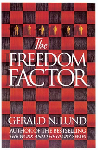 Freedom Factor by Gerald N. Lund