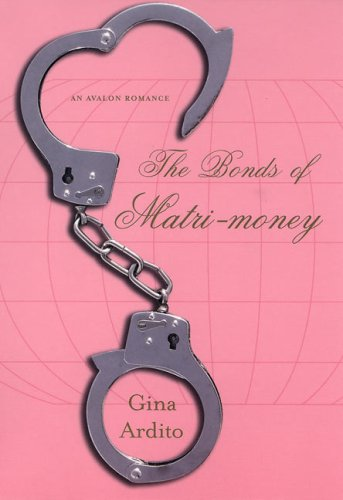 The Bonds of Matri-Money by Gina Ardito