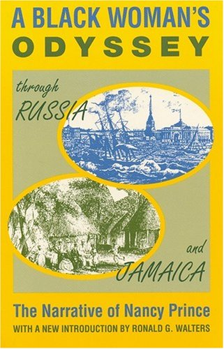 Black Woman's Odyssey Through Russia and Jamaica: The Narrative of Nancy Prince
