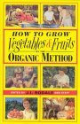 How to Grow Vegetables and Fruits by the Organic Method
