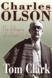 Charles Olson: The Allegory of a Poet's Life