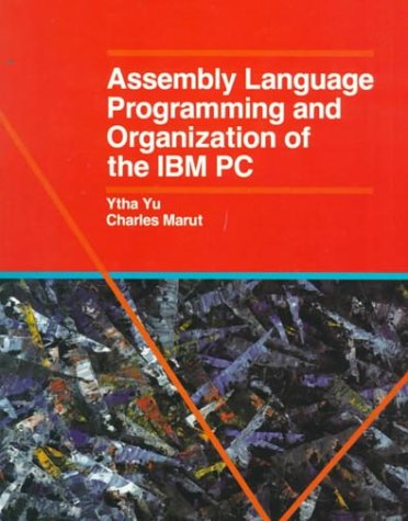 Asssembly Language Programming and Organization IBM PC by Ytha Yu