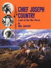 Chief Joseph Country: Land of the Nez Perce