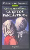 Cuentos Fantasticos / Fantastic Stories (Clasicos De Siempre/Cuentos / Always Classics/ Stories)
