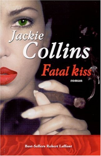 Fatal kiss by Jackie Collins