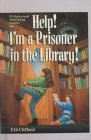 Help! I'm a Prisoner in the Library!