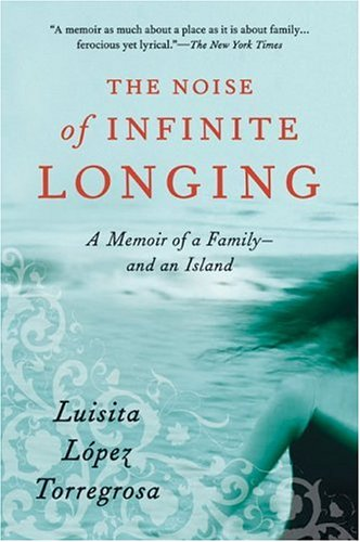 The Noise of Infinite Longing by Luisita Lopez Torregrosa