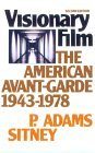 Visionary Film: The American Avant-Garde 1943-1978