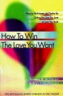 How to Win the Love You Want: Effective Techniques and Tactics for Finding and Keeping the One You Love