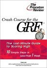 Crash Course for the GRE: 10 Easy Steps to a Higher Score (Princeton Review Series)