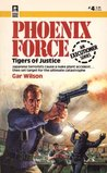 Tigers of Justice (Phoenix Force, #4)