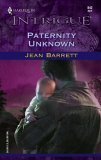 Paternity Unknown (Harlequin Intrigue #842)