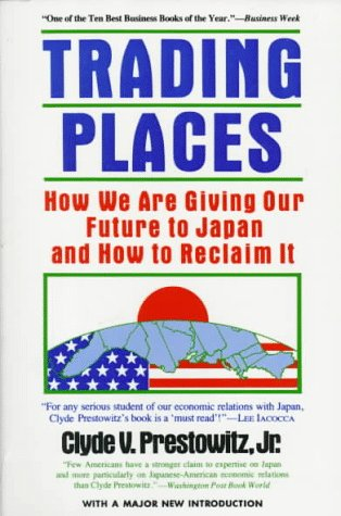 Trading Places by Clyde V. Prestowitz