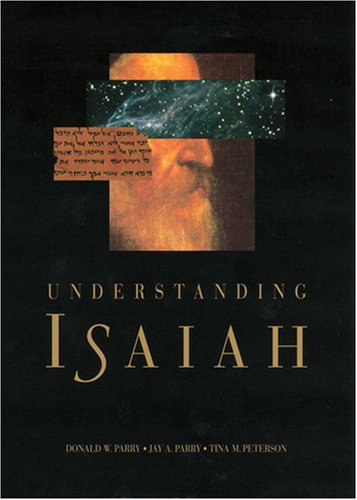 Understanding Isaiah by Donald W. Parry