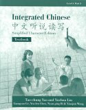 Integrated Chinese, Level 1, Part 2: Textbook (Simplified Character Edition) (C&T Asian Languages Series.)