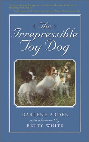 The Irrepressible Toy Dog by Darlene Arden