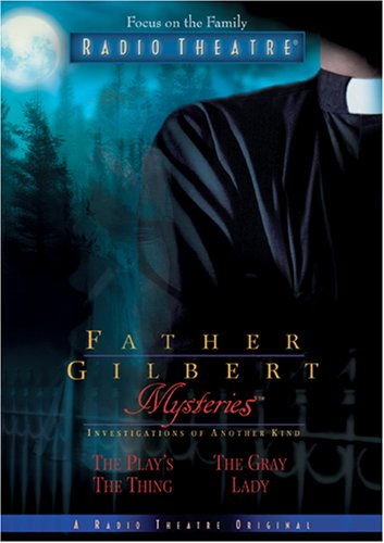 Father Gilbert Mysteries, Vol. 3 by Paul McCusker