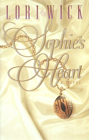 Sophie's Heart by Lori Wick