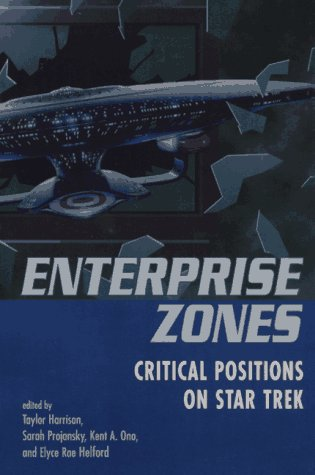 Enterprise Zones: Critical Positions on Star Trek (Film Studies (Boulder, Colo.).)