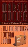 Till the Butchers Cut Him Down (Sharon McCone, #15)