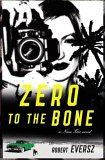 Zero to the Bone: A Nina Zero Novel (Nina Zero Novels, #5)
