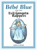 Bebe Blue and the Evil Gangsta Rappers