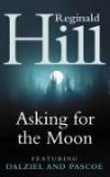 Asking For The Moon (Dalziel & Pascoe, #16)