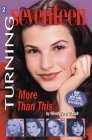 More Than This (Turning Seventeen, #2)