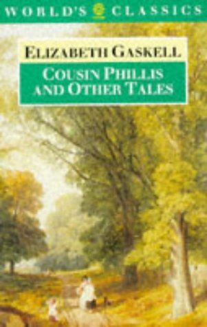 Cousin Phillis and Other Tales by Elizabeth Gaskell