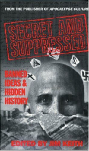 Secret and Suppressed by Jim Keith