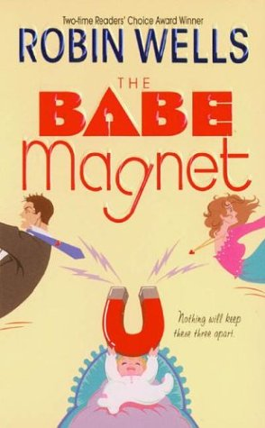 The Babe Magnet by Robin  Wells