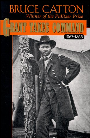 Grant Takes Command 1863-1865 by Bruce Catton