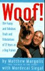 Woof!: The Funny and Fabulous Trials and Tribulations of 25 Years as a Dog Trainer