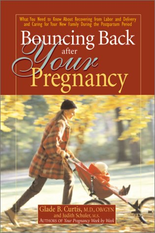Bouncing Back After Your Pregnancy by Judith Schuler