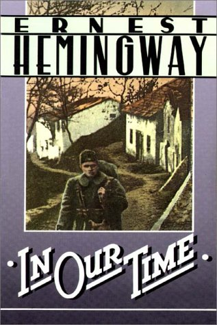 In Our Time/The Torrents of Spring/Men without Women by Ernest Hemingway