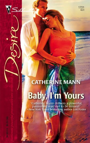 Baby, I'm Yours by Catherine Mann