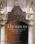 Damascus: Hidden Treasures of the Old City