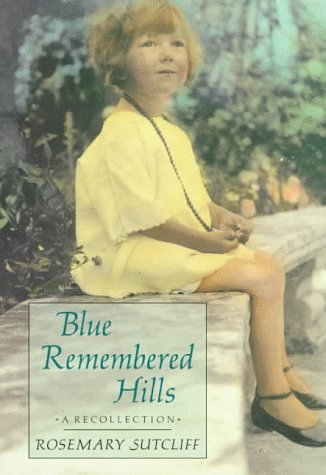 Blue Remembered Hills by Rosemary Sutcliff
