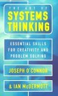 The Art of Systems Thinking: Essential Skills for Creativity and Problem Solving