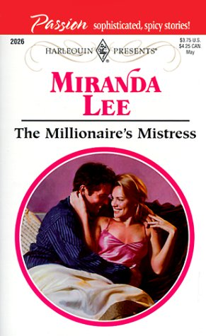 The Millionaire's Mistress  (Passion, #3) (Harlequin Presents... by Miranda Lee
