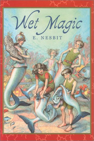 Wet Magic by E. Nesbit