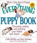 The Everything Puppy Book: Choosing, Raising, and Training Your Littlest Best Friend