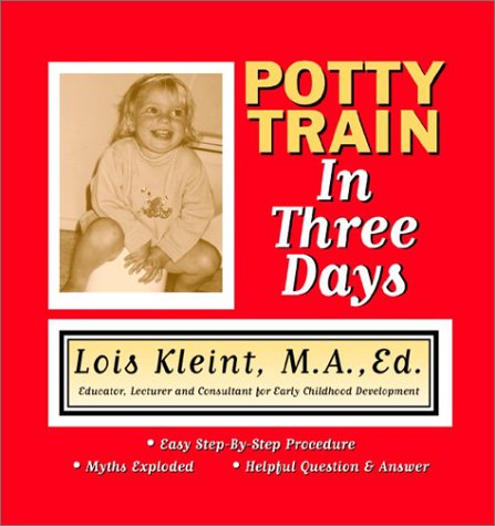 Potty Train in Three Days by Lois Kleint